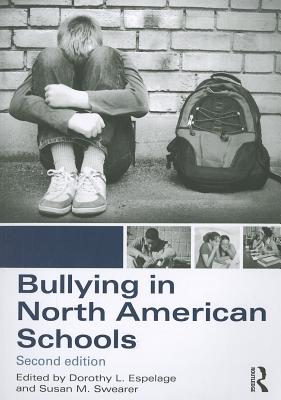 Bullying in North American Schools By Espelage, Dorothy L. (EDT)/ Swearer, Susan M. (EDT)
