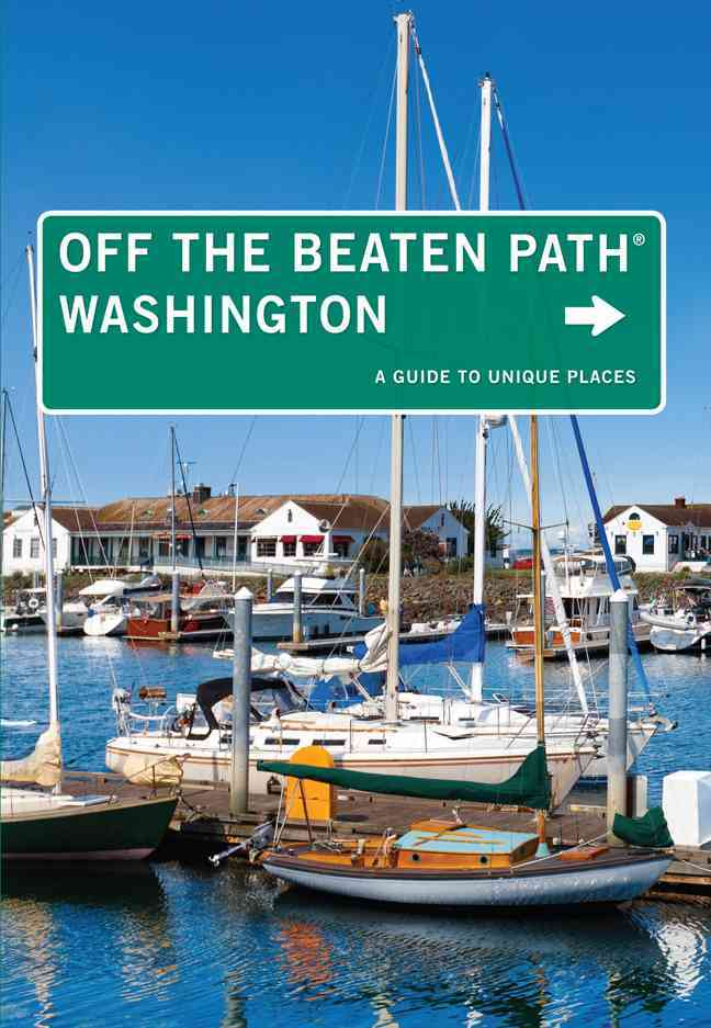 Washington Off the Beaten Path By Ernst, Chloe