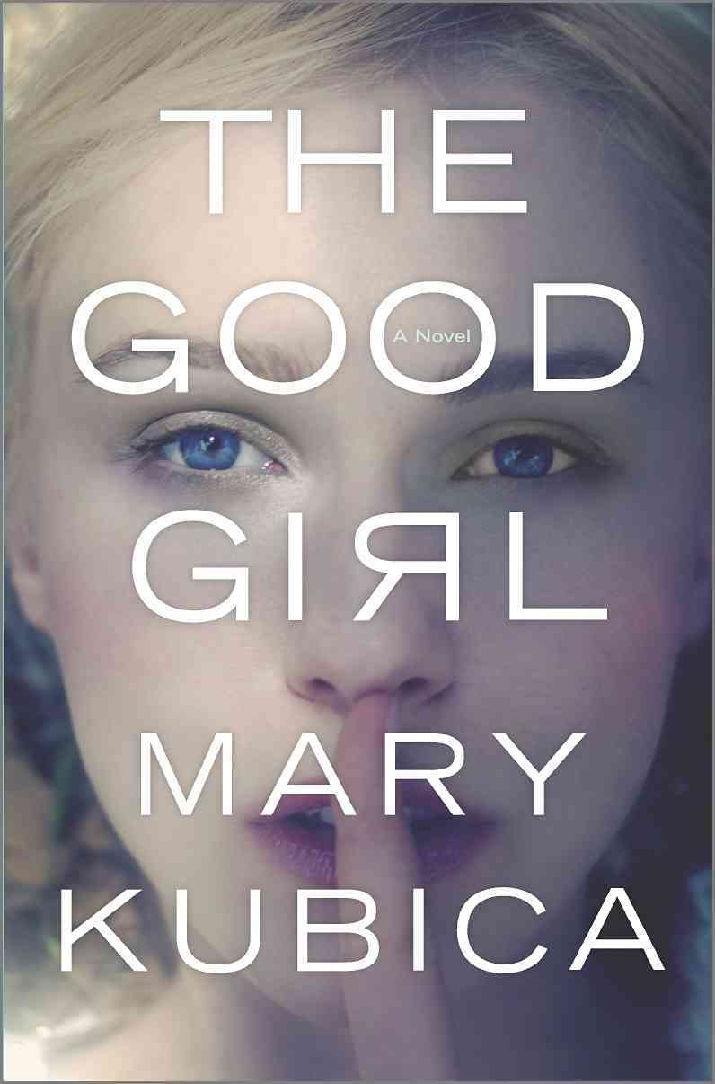 The Good Girl By Kubica, Mary