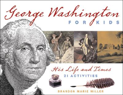 George Washington for Kids By Miller, Brandon Marie